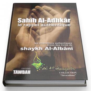 Sahîh Al-Adhkâr Le Rappel Authentique de Shaykh Al-Albânî - Edition Tawbah