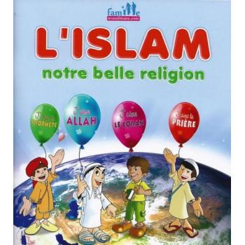 L'Islam Notre Belle Religion - Edition Pixel Graf
