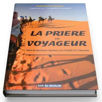 La Prière du Voyageur Ques, Répon, Cheikh Al-Uthaymin - Edition Dar Al Muslim
