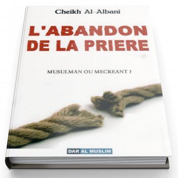 L'Abandon de La Prière - Edition Dar Al Muslim