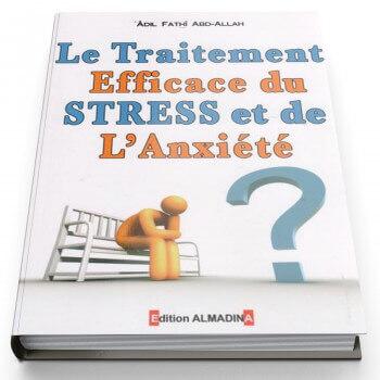 Le Traitement Efficace Du Stress Et De L'Anxiété ? - Edition Al Madina
