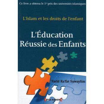 L'Education Réussi Des Enfants - L'Islam et Les Droits de L'Enfant - Edition Al Madina