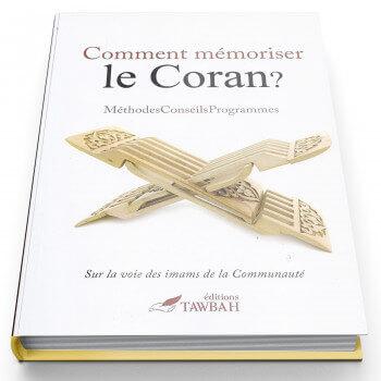 Comment Mémoris Le Coran - Méthodes - Conseils - Programmes - Edition Tawbah