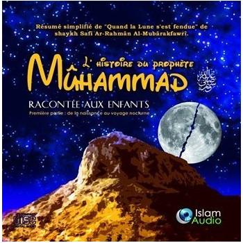 L'Histoire Du Prophète Mûhammad Racontée Aux Enfants 1ère Partie - Islam Audio