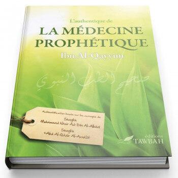 L'authentique de la médecine prophétique - Edition Tawbah