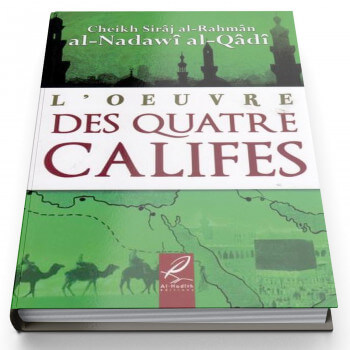L'Oeuvre Des Quatres Califes - Edition Al Hadith