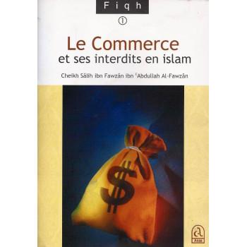 Le Commerce et ses Interdits en Islam - Edition Anas