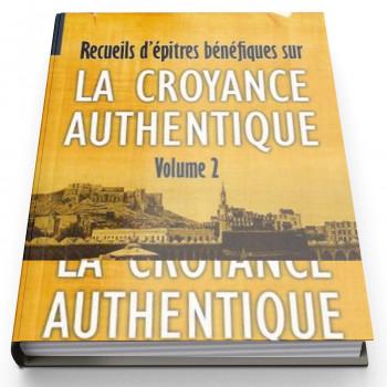 La Croyance Authentique Volume 2 - Edition AL Bayyinah