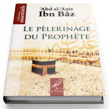 Le Pèlerinage Du Prophète - Edition Al Hadith