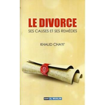 Le Divorce ! Les Causes et Les Remèdes - Edition Dar Al Muslim