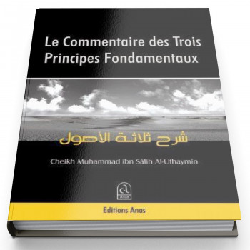 Le Commentaire Des Trois Principes Fondamentaux : Ussul Thalatha - Edition Anas