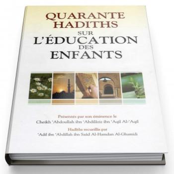 Quarante Hadiths Sur L'Education Des Enfants - Edition Daroussalam
