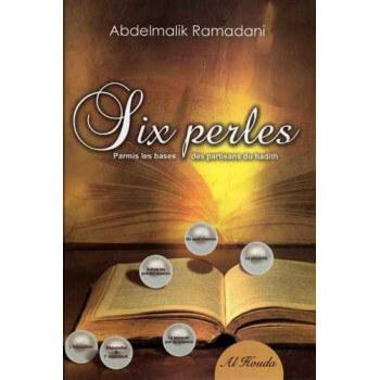 Six Perles Parmi Les Bases des Partisans Du Hadith - Edition Al Houda