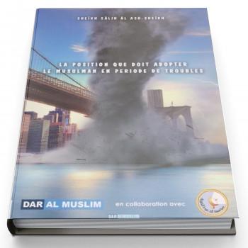 La Position que Doit Adopter le Musulman en Période de Troubles - Edition Dar Al Muslim