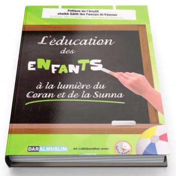 L'Education des Enfants à la Lumière du Coran et de la Sunna - Edition Dar Al Muslim