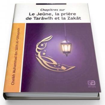 Le Jeûne, La Prière de Tarâwîh et La Zakât - Edition Anas