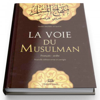 La Voie du Musulman - Français - Arabe - Edition Ennour