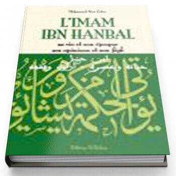 L'Imam Ibn Hanbal, sa Vie et son Oeuvre, ses Opinions et son Fiqh - Edition Al Qalam