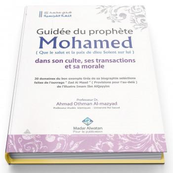 Guidée du Prophète Mohamed (Saw) dans son Culte, ses Transactions et sa Morale - Edition Madar Al Watan