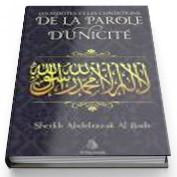 Les Mérites et les Conditions de la Parole d'Unicité - Edition AL Bayyinah