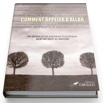 Comment Appeler A ALLAH - Edition Tawbah