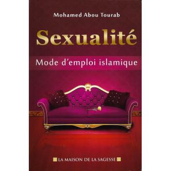 Sexualité, Mode D'Emploi Islamique - Edition La Maison De La Sagesse