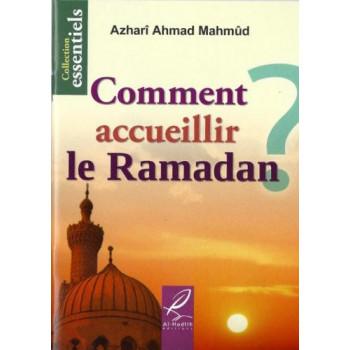 Comment Accueillir le Ramadan? - Edition Al Hadith