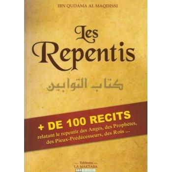 Les Repentis + de 100 Récits relatant des Anges, des Prophètes, des Pieux Prédecesseurs, des Rois... - Edition Dar Al Muslim -
