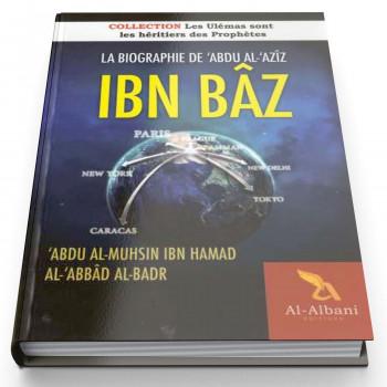 La Biographie De 'Abdu Al-'Azîz Ibn Bâz - Edition Al Albani