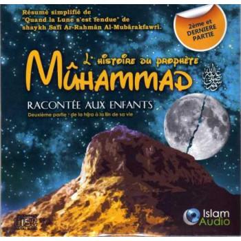 L'Histoire Du Prophète Muhammad Racontée Aux Enfants 2ème Partie - Islam Audio