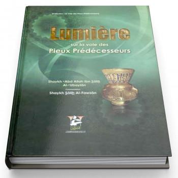 Lumière Sur La Voie Des Pieux Prédécesseurs - Edition Gheras