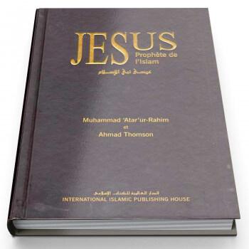 Jesus Prophète de l'Islam - Edition I.I.P.H.