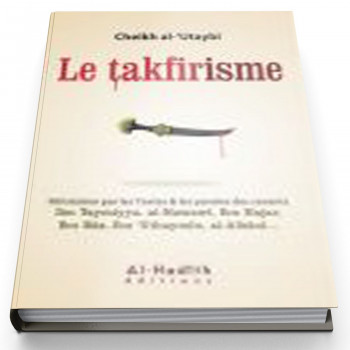 Le Takfirisme - Edition Al Hadith