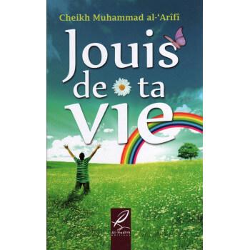 Jouis De Ta Vie - Edition Al Hadith