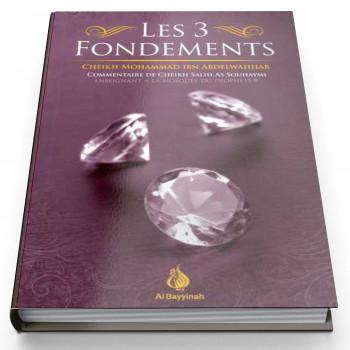 Les 3 Fondements - Edition AL Bayyinah