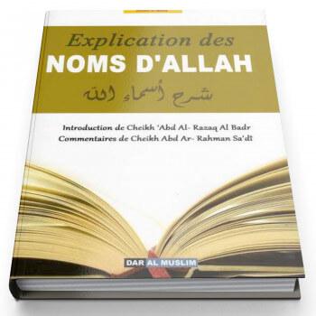 Explication des Noms d'ALLAH - Edition Dar  Al  Muslim