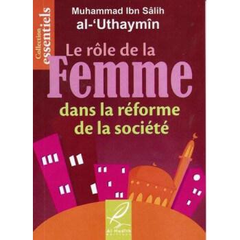 Le Rôle De La Femme Dans La Réforme De La Société - Edition Al Hadith