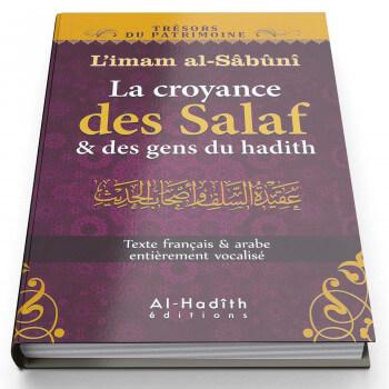 La Croyance des Salaf et des Gens du Hadith - Edition Al Hadith