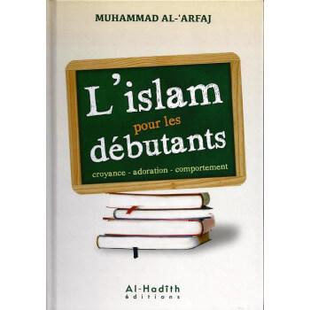 L'islam pour les Débutants - Edition Al Hadith
