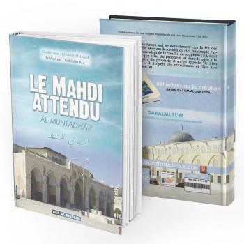 Le Mahdi Attendu - Al Muntadhâr - Cheikh 'Abd Al-Muhsin Al'Abbad- Edition Dar Al Muslim