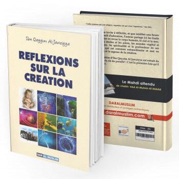 Réflexions sur la Création - Ibn Qayyim Al Jawziyya - Edition Dar Al Muslim