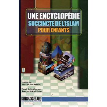 Encyclopédie Succinte de L'Islam Pour Enfants - Edition Daroussalam