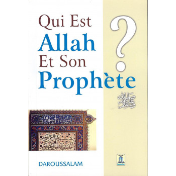 Qui Est Allah et Son Prophète ? - Edition Daroussalam