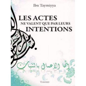 Les actes ne valent que par leurs intentions - Edition Tawhid