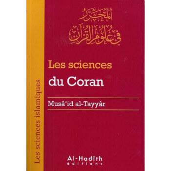 Les Sciences Du Coran par Musa'id al Tayyar - Edition AL Hadith