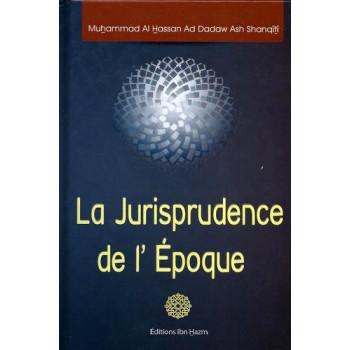 La Jurisprudence de L'Epoque - Edition Dar Ibn Hazm