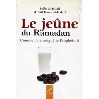 Le Jeûne Du Ramadan - Comme L'A Enseigné Le Prophète - Edition Al Hadith