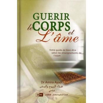 Guérir Le Corps Et L'Âme - Edition I.I.P.H.