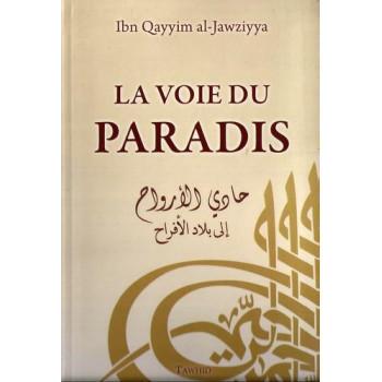 La Voie Du Paradis - Edition Tawhid