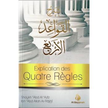 Explication Des Quatre Règles  - Edition AL Bayyinah